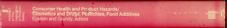 Consumer Health and Product Hazards--Cosmetics and Drugs, Pesticides, Food Additives.: 002