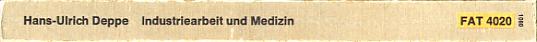 Industriearbeit und Medizin - zur Soziologie medizinischer Institutionen
