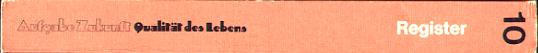 Registerband : Beiträge zur 4. internat. Arbeitstagung d. Industriegewerkschaft Metall f. d. Bundesrepublik Deutschland 11. bis 14. April 1972 in Oberhausen. (Aufgabe Zukunft: Qualität des Lebens Band 10)